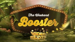 Videoslots weekend booster