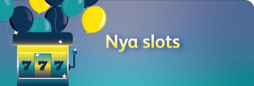 Nya Slots